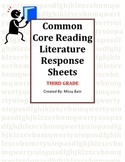Common Core Third Grade Literature Response Sheets