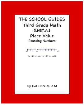 Common Core Third Grade ROUNDING NUMBERS TO THE NEAREST 10 OR 100 - 3.NBT.A.1