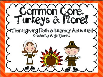 Common Core, Turkeys and More (Thanksgiving Math and Literacy Activities)