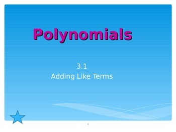 Common Core Algebra 1 Unit 3.1 pt intro to Polynomials