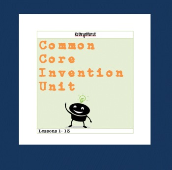 Common Core Unit Plan: Lesson Plans for Writing, Reading, & Innovative Thinking