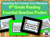 Unpacking Common Core Standards: 6th Grade Reading Essential Question Posters