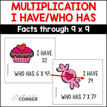 Common Core: Valentine Sweets, I Have/Who Has Multiplication Facts to 9 x 9