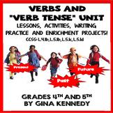 Verbs Unit, Verb Tenses, Lessons, Activities, Enrichment Projects, More!