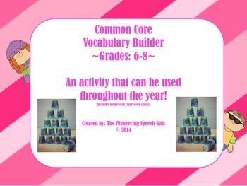 Common Core Vocabulary Builder: Grades 6-8