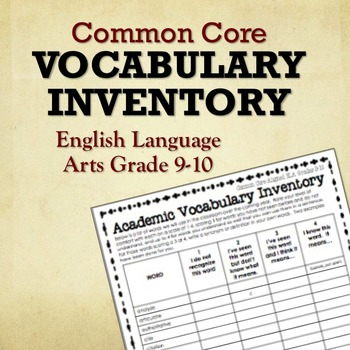 Common Core Vocabulary Inventory ELA Grades 9-10 (Pre- and Post- Assessment)
