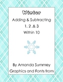 Common Core -  Winter - Add & Subtract (word problems too) within 10 w/1,2,&3