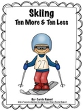 Winter Sports Skiing Ten More Ten Less Math Center (Common Core)