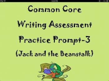 Common Core Writing Assessment Practice Prompt-3 (In Jack'