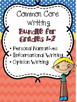 Common Core Writing: Bundle for 1st & 2nd Grade