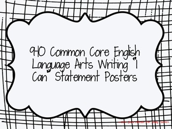 Common Core Writing I Can Statements for 9th and 10th Grade