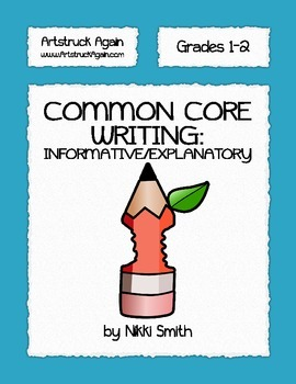 Common Core Writing: Informative/Explanatory (Grades 1-2)