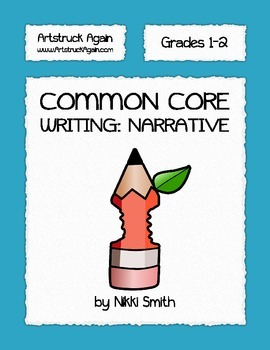 Common Core Writing: Narrative (Grades 1-2)