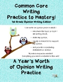 Common Core Writing Practice to Mastery! 1st Grade Opinion Writing Edition