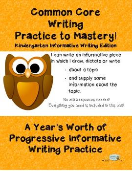 Common Core Writing Practice to Mastery! Kindergarten Informative Writing