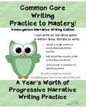 Common Core Writing Practice to Mastery! Kindergarten Narrative Writing