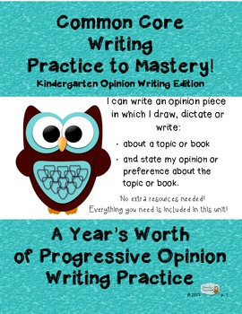 Common Core Writing Practice to Mastery! Kindergarten Opinion Writing Edition