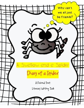 Common Core Literary Writing Task :  Diary of a Spider and Swallow and a Spider