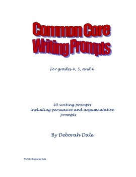 Common Core Writing Prompts for Grades 4, 5, and 6