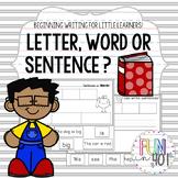 Letter, Word or Sentence? Beginning Writing for Kindergart