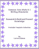 Common Core Writing Standards #7-8; Printable Template Collection