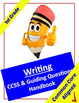 Common Core Writing Standards and Guiding Questions Handbook - 1st Grade
