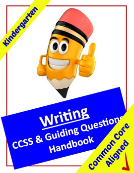 Common Core Writing Standards and Guiding Questions Handbook - Kindergarten