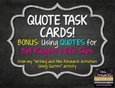 Writing Task Cards, Bell Ringers, Exit Slips: QUOTES
