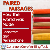 Common Core Writing Task:  How the World Was Made & Demeter and Persephone