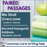 Common Core Writing Task: We Shall Overcome & Second Inaugural Address