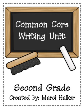Common Core Writing Unit ~ Second Grade