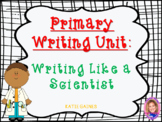 NEW Common Core Writing: Writing Like a Scientist Unit (wi