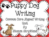 Common Core Writing for Second Grade- Puppy Dog Writing Unit