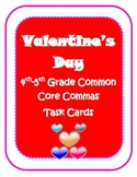 L.5 Common Core aligned 4th-5th Valentine's Day commas task cards