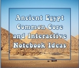 Common Core and Interactive Notebook Ideas for Ancient Egypt