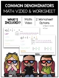Common Denominators Math Video and Worksheet
