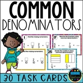 Common Denominators and Equivalent Fractions Task Cards