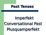 Common German Past Tenses / Perfekt Imperfekt Plusquamperf