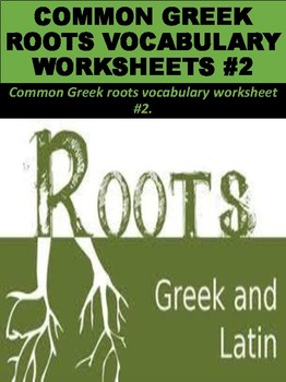 Common Greek Roots Vocabulary Worksheets #2