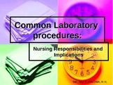 Common Laboratory Procedure: Nursing Responsibilities and Implications