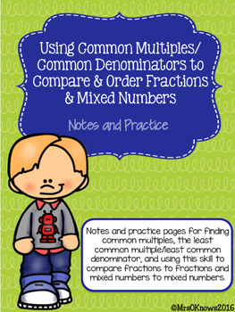 Common Multiples/LCD to Compare & Order Fractions and Mixed Numbers