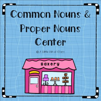 Common Nouns and Proper Nouns Center