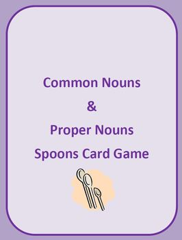 Common Nouns and Proper Nouns Spoons Card Game