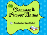 Common & Proper Noun Task Cards or Scoot Activity