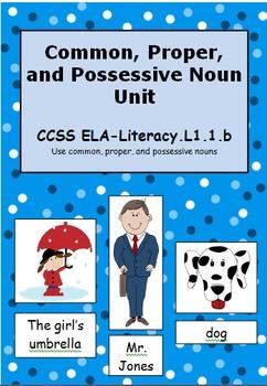 Common, Proper, and Possessive Nouns CCSS ELA-Literacy L.1.1.b