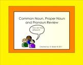 Common, Proper, and Pronoun Review Smartboard Lesson