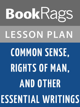 Common Sense, Rights of Man, and Other Essential Writings Lesson Plans