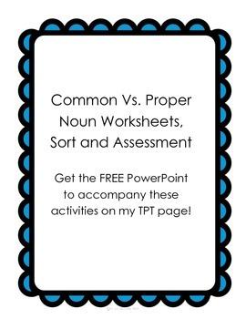 Common Vs. Proper Noun Worksheets, Sort and Assessment