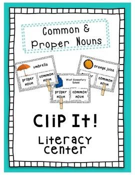 Common and Proper Noun Literacy Center- Clip It!