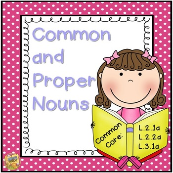 Common and Proper Noun Unit - 2nd and 3rd Grade!  L.2.1a,